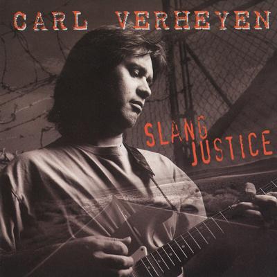 Carl Verheyen Slang Justice 1997